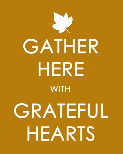 Thanksgiving Keep Calm Gather Here With Grateful Hearts printable